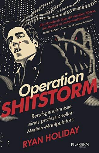 9783864701245: Operation Shitstorm: Berufsgeheimnisse eines professionellen Medien-Manipulators