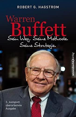 9783864703751: Warren Buffett: Sein Weg. Seine Methode. Seine Strategie.