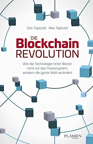 9783864703881: Die Blockchain-Revolution: Wie die Technologie hinter Bitcoin nicht nur das Finanzsystem, sondern die ganze Welt verändert