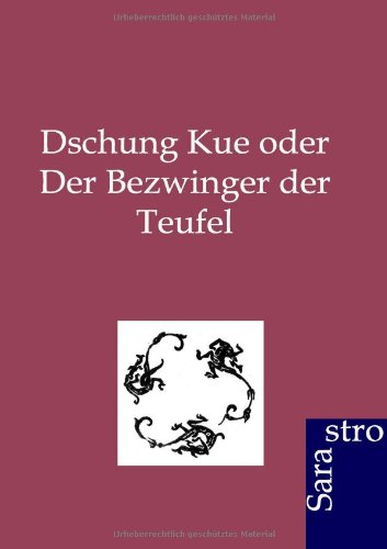 Dschung Kue Oder Der Bezwinger Der Teufel: ohne Autor