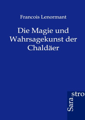 9783864710841: Die Magie und Wahrsagekunst der Chaldäer (German Edition)