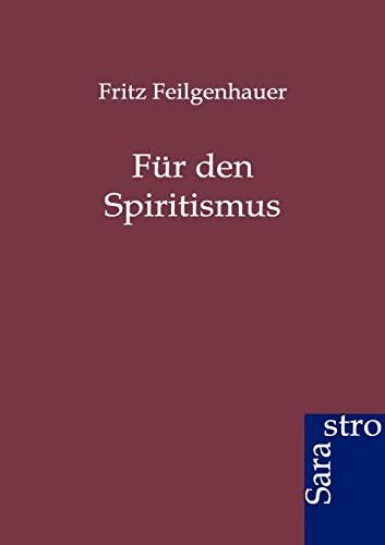 Prof. Angelo Brofferios Für den Spiritismus: Fritz Feilgenhauer