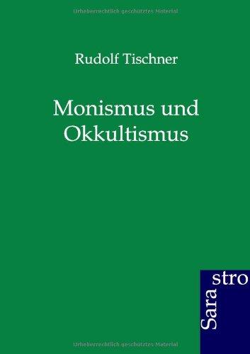 Monismus Und Okkultismus: Rudolf Tischner