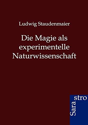 Die Magie ALS Experimentelle Naturwissenschaft: Ludwig Staudenmaier
