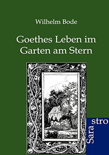 Goethes Leben im Garten am Stern: Wilhelm Bode