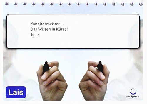 9783864713859: Konditormeister - Das Wissen in Kürze: 3. Prüfungsteil