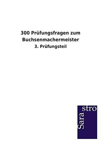 9783864714566: 300 Pr�fungsfragen zum Buchsenmachermeister