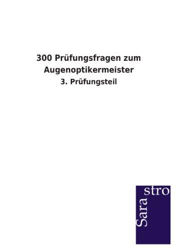 9783864714610: 300 Prüfungsfragen zum Augenoptikermeister (German Edition)