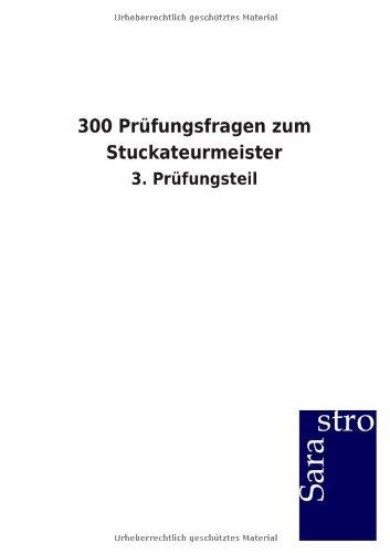 9783864715372: 300 Pr�fungsfragen zum Stuckateurmeister