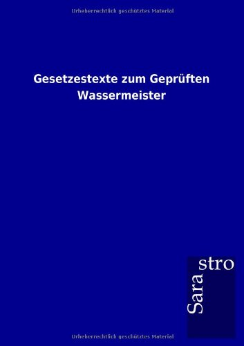 9783864717123: Gesetzestexte zum Geprüften Wassermeister
