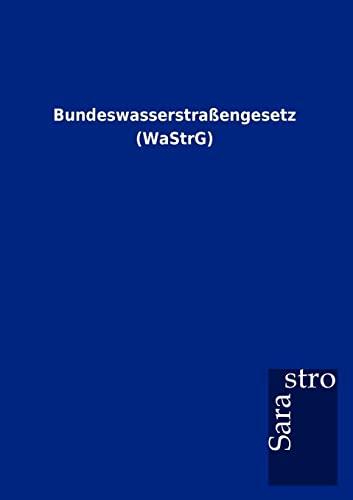 9783864717444: Bundeswasserstraßengesetz (WaStrG)