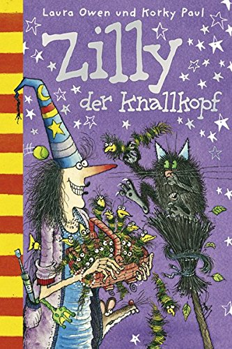 Zilly der Knallkopf: Owen, Laura; Paul, Korky