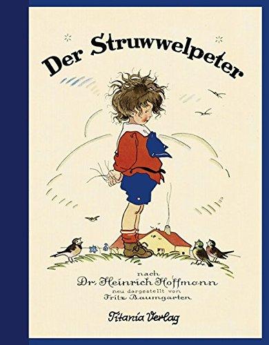 9783864722004: Der Struwwelpeter: Neu dargestellt von Fritz Baumgarten