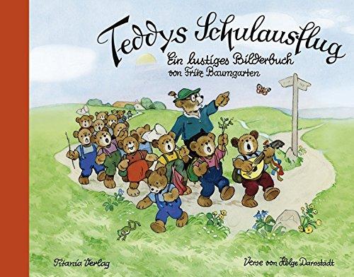 9783864724015: Teddys Schulausflug: Ein lustiges Bilderbuch von Fritz Baumgarten