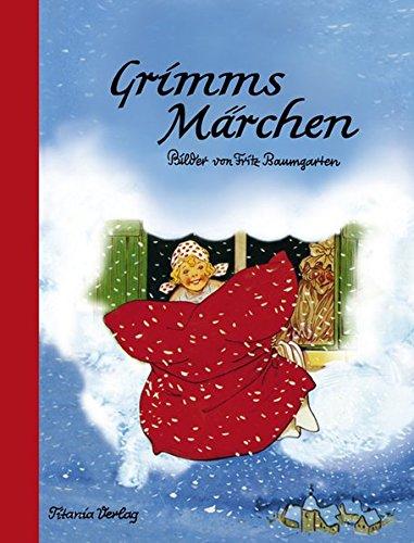 9783864727016: Grimms Märchen: Ein Bilderbuch von Fritz Baumgarten