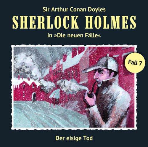 9783864730726: Sherlock Holmes: Die neuen Fälle - Fall 07: Der eisige Tod