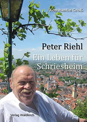 9783864760112: Peter Riehl - Ein Leben für Schriesheim