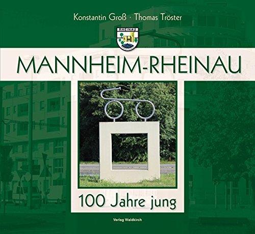 9783864760501: Mannheim-Rheinau: 100 Jahre jung
