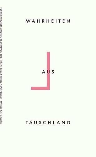 Wahrheiten aus Täuschland: 22. Jahrbuch: Forum Hamburger Autoren; Sawade, Inga; Schulte, Katha...