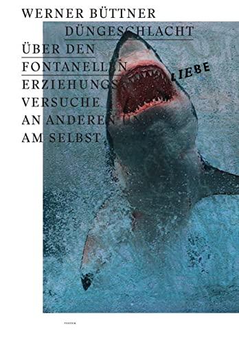 9783864850677: Düngeschlacht über den Fontanellen: Erziehungsversuche an Anderen und am Selbst. Texte: Fritz W. Kramer, Werner Büttner, Nora Sdun