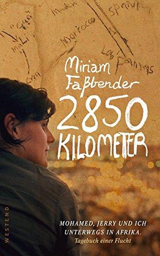 9783864890574: 2850 Kilometer: Mohamed, Jerry und ich unterwegs in Afrika. Tagebuch einer Flucht