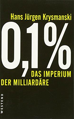 9783864890901: 0,1 %: Das Imperium der Miliardäre