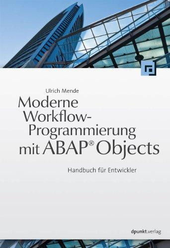 Moderne Workflow-Programmierung mit ABAP® Objects: Ulrich Mende