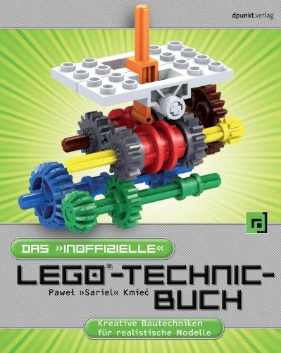 9783864900679: Das 'inoffizielle' LEGO®-Technic-Buch: Kreative Bautechniken für realistische Modelle