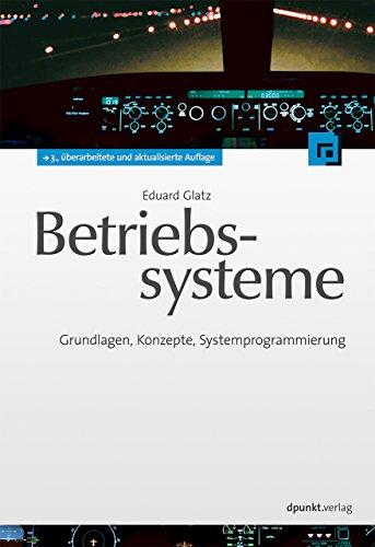 Betriebssysteme: Grundlagen, Konzepte, Systemprogrammierung (Hardback): Eduard Glatz