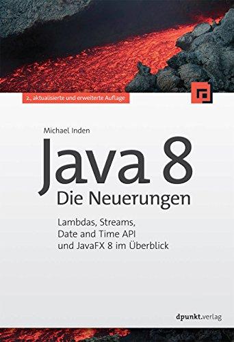 9783864902901: Java 8 - Die Neuerungen: Lambdas, Streams, Date And Time API und JavaFX 8 im Überblick