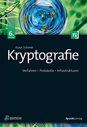 Kryptografie: Verfahren, Protokolle, Infrastrukturen: Klaus Schmeh