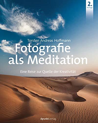 Fotografie als Meditation: Torsten Andreas Hoffmann