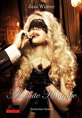 Absolute Hingabe: Erotischer Roman: Winter, Jazz