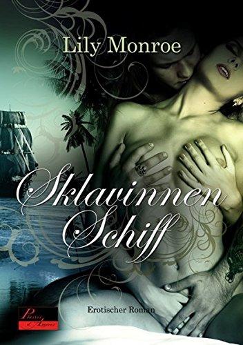 Sklavinnenschiff: Erotischer Roman: Monroe, Lily