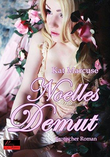Noelles Demut: Erotischer Roman