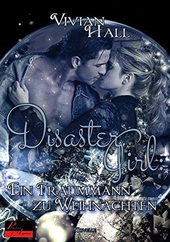 9783864951459: Disaster Girl: Ein Traummann zu Weihnachten: Romantische Weihnachts-Novelle