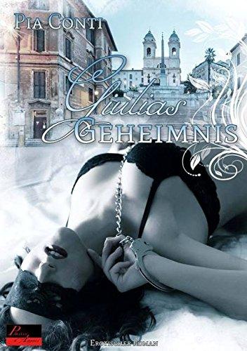 9783864951534: Giulias Geheimnis: Erotischer Roman