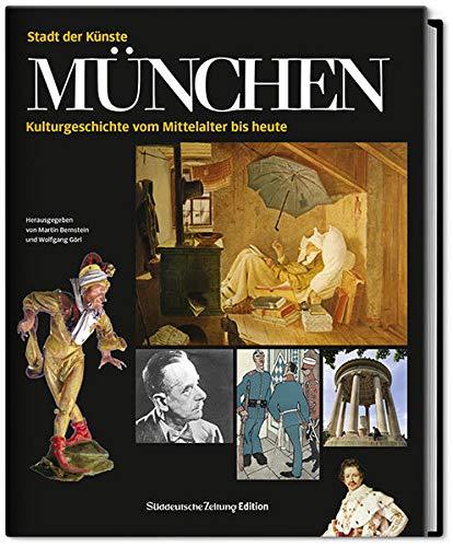 9783864971464: München - Stadt der Künste: Kulturgeschichte vom Mittelalter bis heute