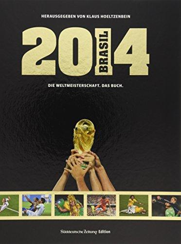 9783864971884: Brasil 2014. Die Weltmeisterschaft. Das Buch.