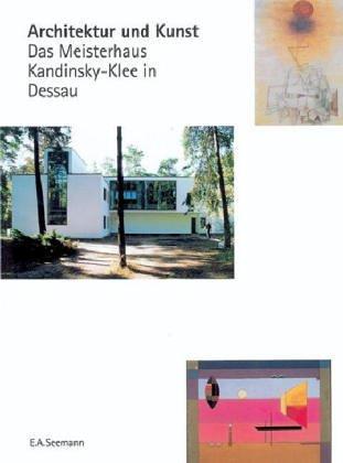9783865020437: Architektur und Kunst: Das Meisterhaus Kandinsky-Klee in Dessau