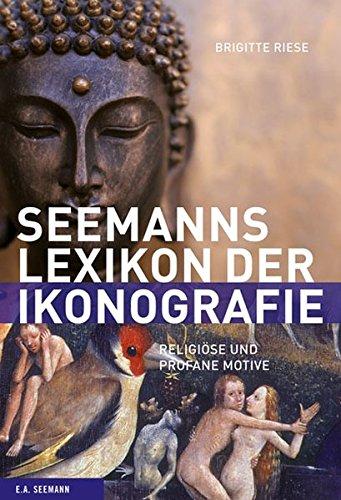 9783865021021: Seemann Lexikon der Ikonografie: Religi�se und profane Bildmotive
