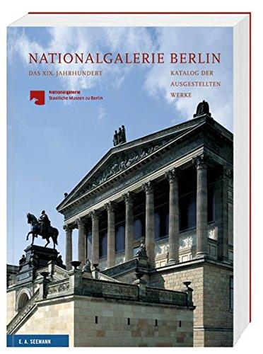 9783865021700: Nationalgalerie Berlin. Das XIX. Jahrhundert