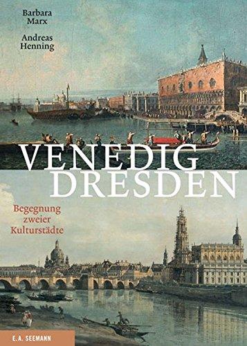 9783865022110: Venedig - Dresden: Zwei Kunstmetropolen im Dialog
