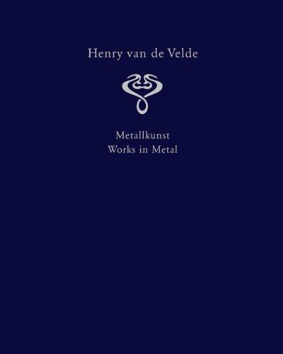 9783865022219: Henry van de Velde. Interior Design and Decorative Arts: A Catalogue Raisonné in Six Volumes. Volume 1: Works in Metal