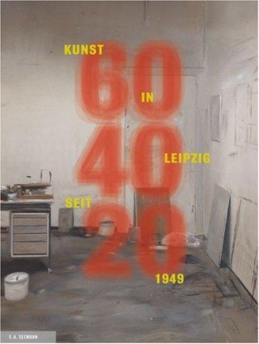 9783865022363: 60/40/20: Kunst in Leipzig seit 1949