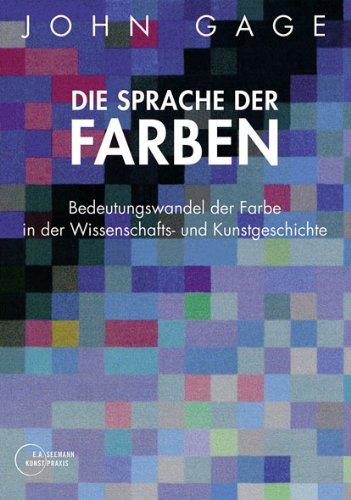 9783865022622: Die Sprache der Farben: Bedeutungswandel der Farbe in der Wissenschafts- und Kunstgeschichte