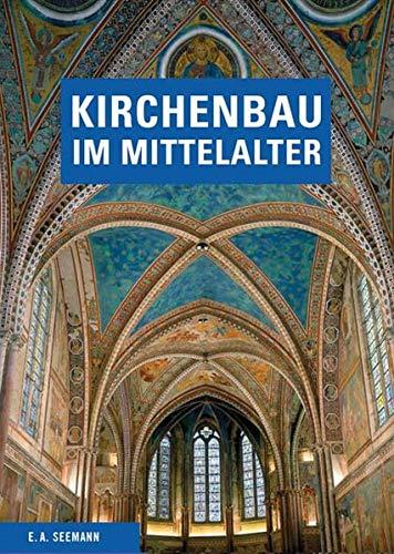 Kirchenbau im Mittelalter: Bauplanung und Bauausführung: Dietrich Conrad