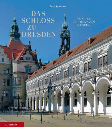 9783865022776: Das Schloss zu Dresden: Von der Residenz zum Museum