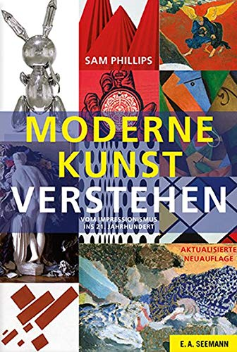 9783865023162: Moderne Kunst verstehen: Vom Impressionismus ins 21. Jahrhundert