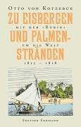 9783865030054: Zu Eisbergen und Palmenstränden 1815-1818